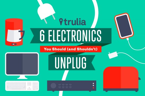 Electronics to unplug