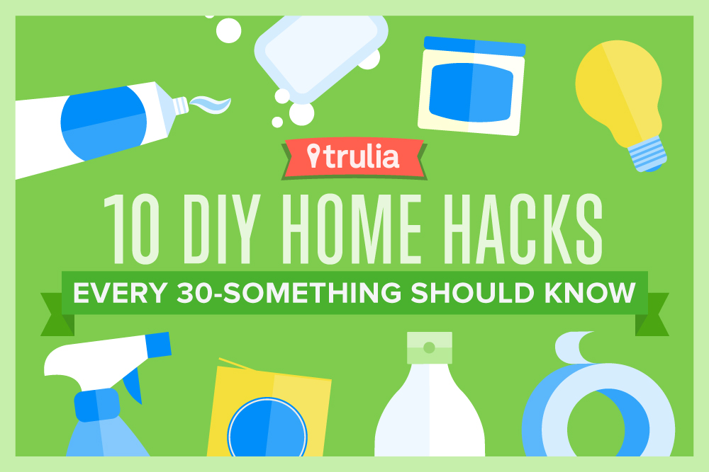 10 DIY Home Hacks Every 30-Something Should Know - Trulia's Blog - Life at Home