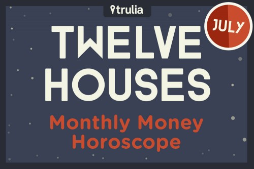 Trulia July Money Horoscope