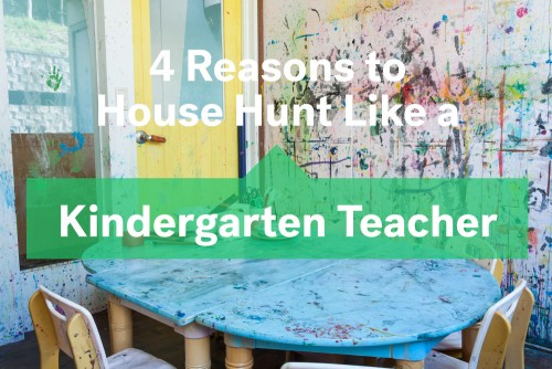 house hunting tips from kindergarten teachers