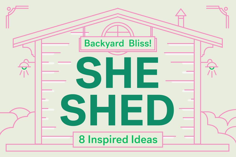 she shed inspiration