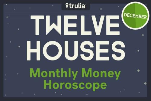 Trulia's 12 Houses: December Horoscope