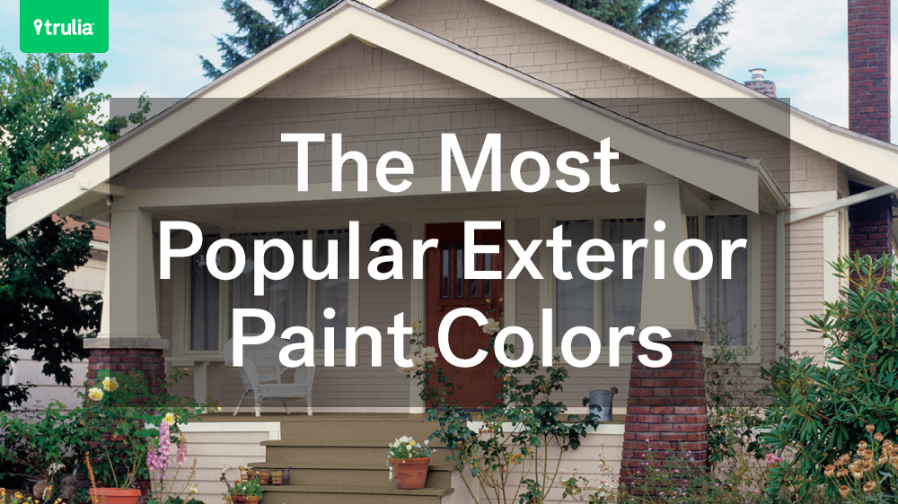 The Most Popular Exterior Paint Colors Life At Home Trulia Blog