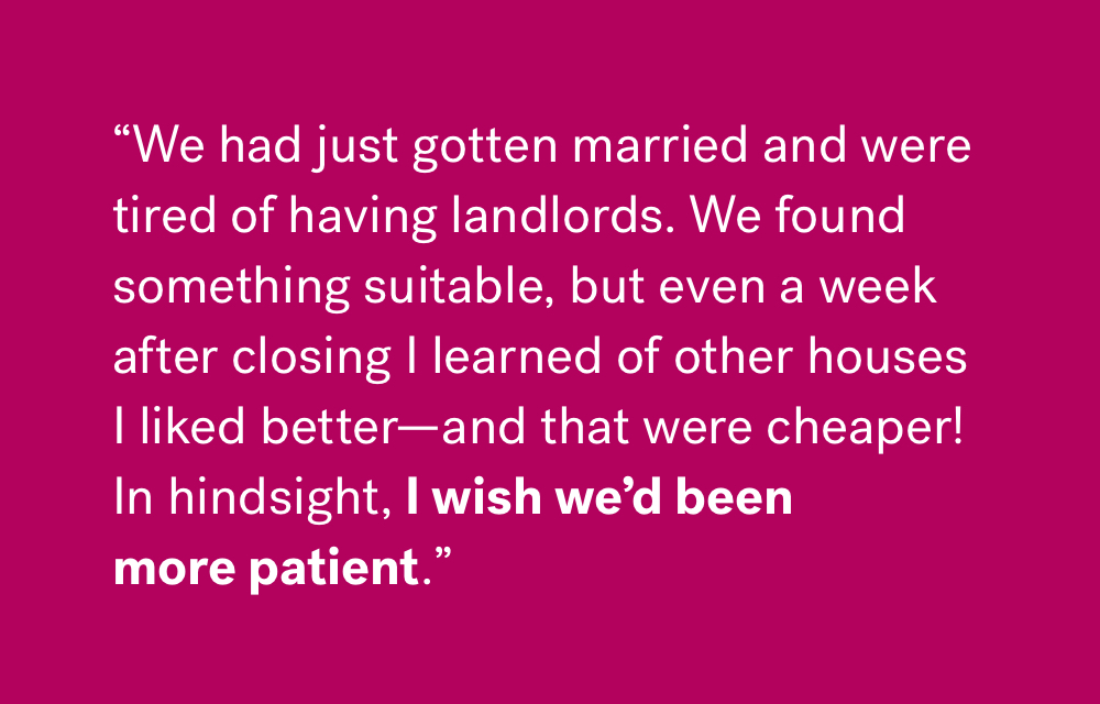 Stories from buyers who had regrets when buying a home